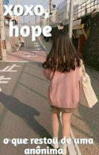 xoxo, hope by __hwpe