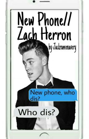 New Phone//Zach Herron by jackramenavery