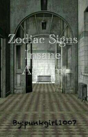 Zodiac Signs Insane Asylum by punkgirl1007