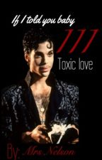 If I Told You Baby 3: Toxic Love  by mrs_mellie175
