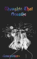 Thoughts That Breathe {in poetry} by -lonewriter-