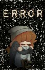 ERROR [Towntrap Fic] by -Nayesmash-