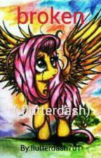 broken (flutterdash) (Completed) by flutterdash701