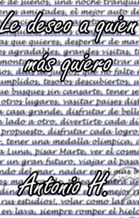 Le deseo a quien mas quiero by SrAntonio24