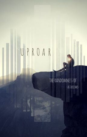 uproar :|: randomness by stygian_archangel