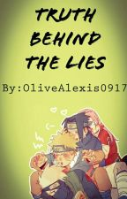 Truth behind the lies (a Naruto x reader various fanfic) by OliveAlexis0917