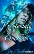 Problematic  by FlawlessJai