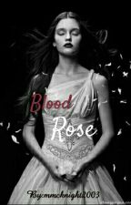 Blood Rose by mmcknight2003