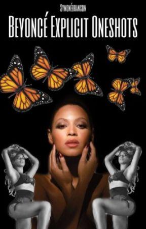 Beyoncé One Shots (Explicit) - Studio Session - Wattpad