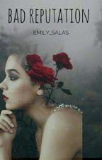 Mala reputación by Emily_Salas