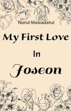 My First Love In Joseon [Revisi Setelah Tamat] by yoonhapark22
