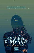 Ao Subir o Morro - (Concluída) by opsbrisa