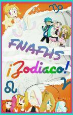 ×~Zodiaco Fnafhs~× by Estrella_R