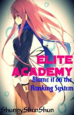 Elite Academy (Blame it on the Ranking System) by AcediaMoon