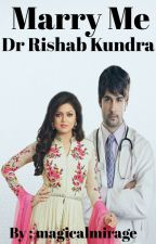 Rishbala FF Marry Me Dr Rishab kundra(completed) by magicalmirage