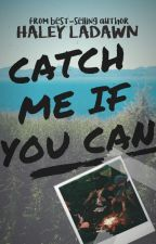 Catch Me If You Can by thewanderess