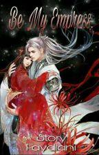 Be My Empress  by Faydiani