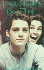 It's A Cheeky Boy Thing ( Finn and Jack Harries Fan Fiction ) by JessTheAwesomest