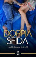Doppia Sfida by Bianca__Ferrari