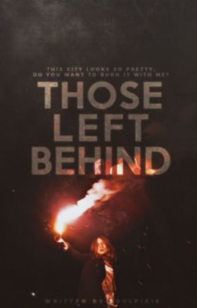 Those Left Behind | Book 1 by soulpixie