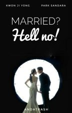 Married? Hell No! by fckinfierce