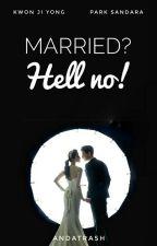 Married? Hell No! by fiercejoker