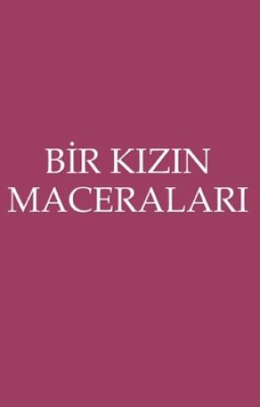 BİR KIZIN MACERALARI by senakazanci53