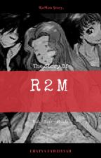 The Story of R2M by chatya_chacha