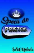 Specii De Prieteni by EuSiOUmbrela