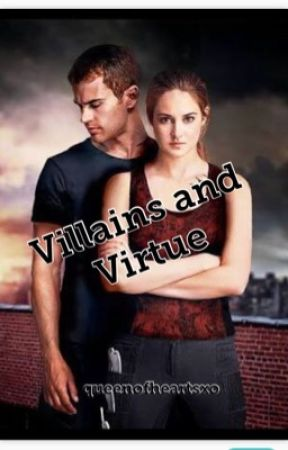 Villains & Virtue (A Divergent Fanfic) by queenofheartsxo