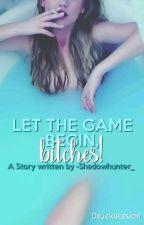 """Druckversion von """"Let the Game begin, Bitches!"""" by -Shadowhunter_"""