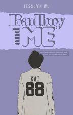 [END] Bad Boy and Me ✔ Kim Jong In  by Jesslynwu_