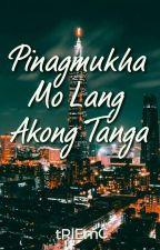 Pinagmukha mo lang akong tanga! (One shot) by tRlEmC