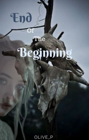 End of the Beginning by Olive_P