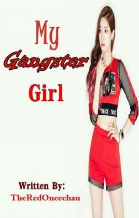 My Gangster Girl by TheRedOneechan