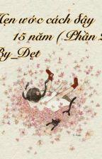 Hẹn ước cách đây 15 năm (ep 2) by dett218