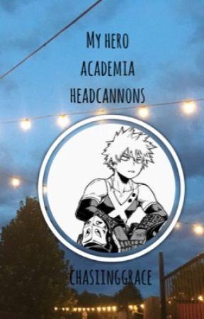 Boku No Hero Academia Headcannons  by chasiinggrace