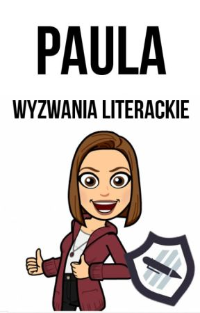Paula || Wyzwania Literackie by paula_watt_official