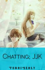 Chatting;Jjk-Ketos+Kakel (EunKook) by febi_lee