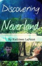 Discovering Neverland(Peter Pan/OUAT) by Kat_attack334