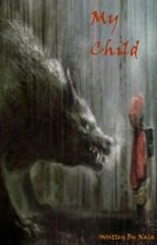 Book Two: My Child ~War Of The Immortals series~ by NalaShadowhunter