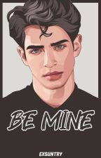 Be Mine by SukmaExantry