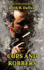 Cops and Robbers by KeithBDarrell
