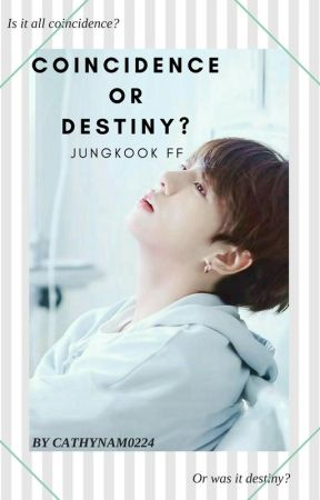 JUNGKOOK FF|  COINCIDENCE OR DESTINY by cathynam0224