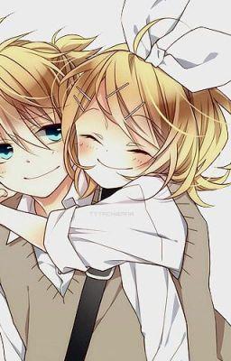 (Kagamine Len x Rin,Rin x Len) Anh chỉ yêu mỗi mình em!(Full)
