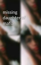 missing daughter of mafia by kimieljoy143