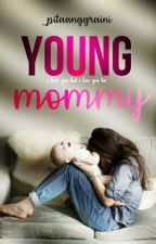 Young Mommy (On Going) by _pitaloey