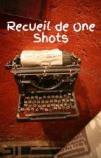 Recueil de One Shots by shining_so_brightly