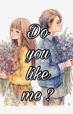 [FULL] Do you like me ? by Miemie33