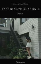 Passionate Season 2 [PROTECT] (Seventeen FF) by Nadarayoo